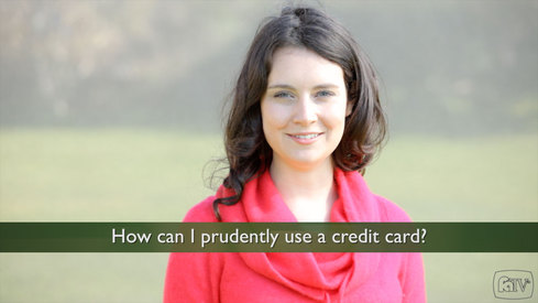 How can I prudently use a credit card?