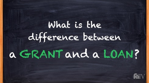 What is the difference between a grant and a loan?