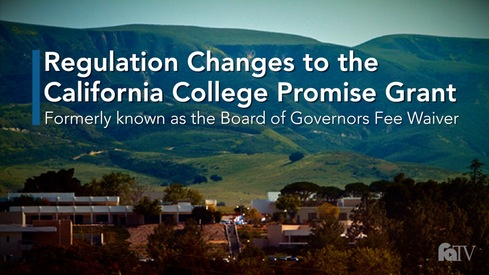 Regulation Changes to the California College Promise Grant Formerly known as the Board of Governors Fee Waiver