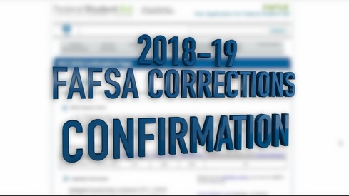 2018-19 FAFSA Corrections - Confirmation