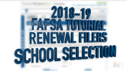 2018-19 FAFSA Tutorial Renewal Filers - School Selection