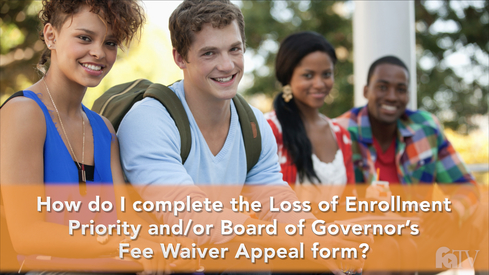 How do I complete the Loss of Enrollment Priority and/or Board of Governor's Fee Waiver Appeal form?