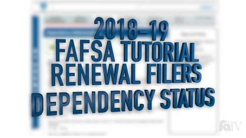 2018-19 FAFSA Tutorial Renewal Filers - Dependency Status