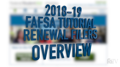 2018-19 FAFSA Tutorial Renewal Filers - Overview