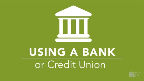 Using a Bank or Credit Union