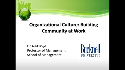 Thumbnail for entry Bucknell 360: Organizational Culture - Building Community at Work