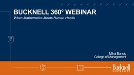 Thumbnail for entry Bucknell 360: When Mathematics Meets Human Health