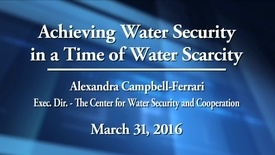 Thumbnail for entry Water Challenges: Achieving Water Security in a Time of Water Scarcity