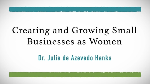 Creating & Growing Small Businesses as Women Keynote