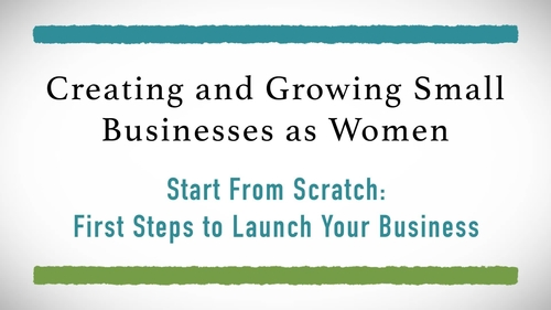 Creating & Growing Small Businesses as Women: