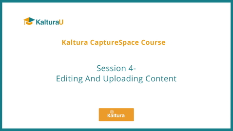 Thumbnail for entry Editing and Uploading Content with CaptureSpace (with Quiz)
