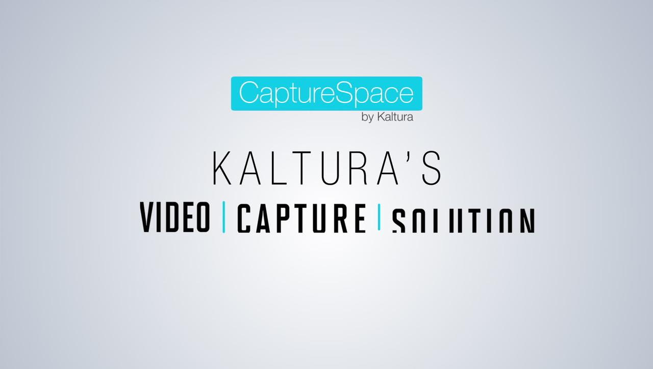 Kaltura CaptureSpace Overview