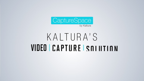 Thumbnail for entry Kaltura CaptureSpace Overview