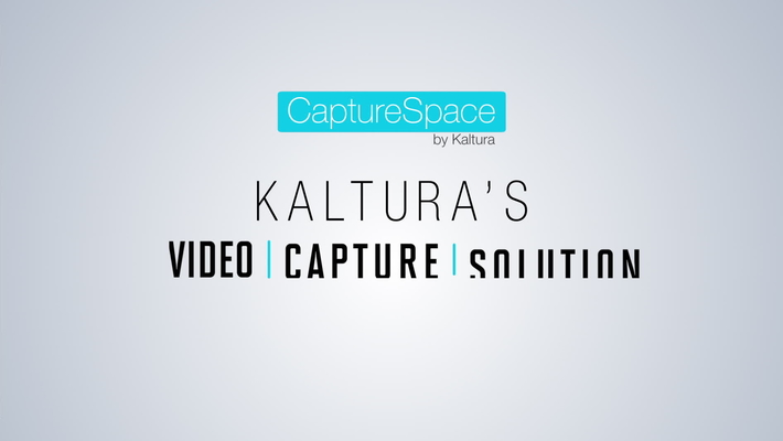 Kaltura CaptureSpace Overview