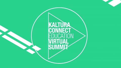 Thumbnail for entry Opening Remarks - Welcome to Kaltura Connect Education Virtual Summit