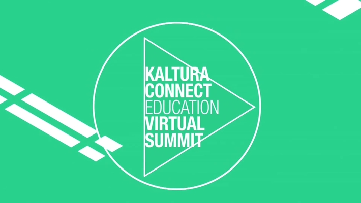 Opening Remarks - Welcome to Kaltura Connect Education Virtual Summit