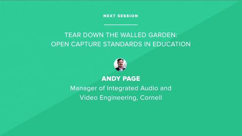 Thumbnail for entry Tear down the walled garden: Open Capture Standards in Education - Cornell University