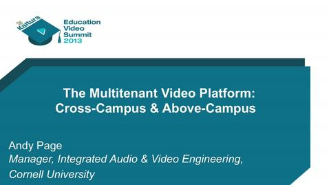 Thumbnail for entry The Multi-tenant Video Platform - Cross-Campus (Cornell University)- KVS Clip