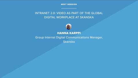Intranet 2.0: Video as Part of the Global Digital Workplace at Skanska