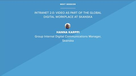 Thumbnail for entry Intranet 2.0: Video as Part of the Global Digital Workplace at Skanska