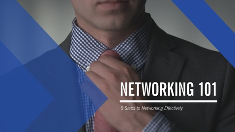 Thumbnail for entry Networking 101: 5 Steps to Networking Effectively
