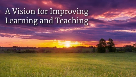 Thumbnail for entry A Vision for Improving Learning and Teaching