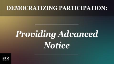 Thumbnail for entry Democratizing Participation: Providing Advanced Notice