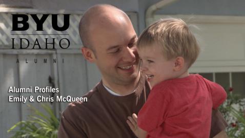 Thumbnail for entry BYU-Idaho Alumni Profile: Emily & Chris McQueen