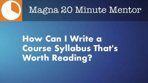 Thumbnail for entry How Can I Write a Course Syllabus That's Worth Reading?