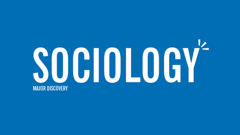 Thumbnail for entry Major Discovery: Sociology