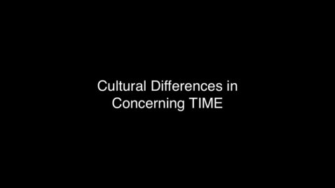 Thumbnail for entry 04 Cultural differences in Concerning TIME