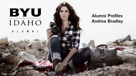 Thumbnail for entry BYU-Idaho Alumni Profiles: Andrea Bradley