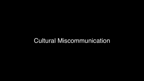 Thumbnail for entry 04 Cultural Miscommunication