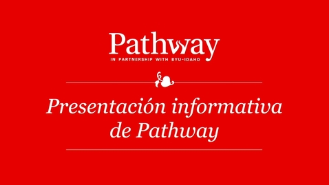 Thumbnail for entry Pathway Fireside Presentation - Spanish