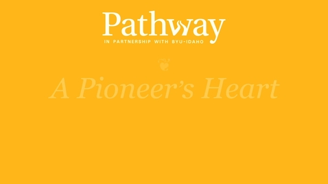 Thumbnail for entry Pathway Webcast - A Pioneer's Heart