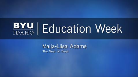 "Thumbnail for entry Maija-Liisa Adams - ""The Must of Trust"""