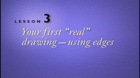 """Thumbnail for entry Lesson 3 - Your First """"Real"""" Drawing, Using Edges"""