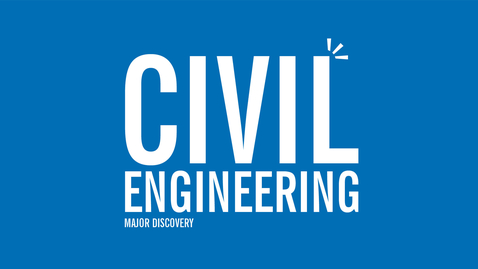 Thumbnail for entry Major Discovery: Civil Engineering
