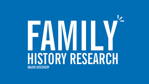 Thumbnail for entry Major Discovery: Family History Research
