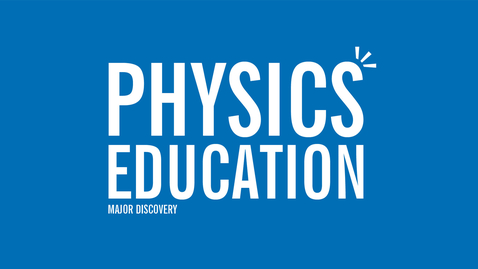Thumbnail for entry Major Discovery: Physics Education