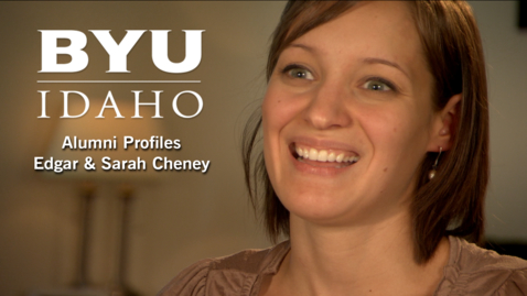 Thumbnail for entry BYU-Idaho Alumni Profile: Edgar & Sarah Cheney