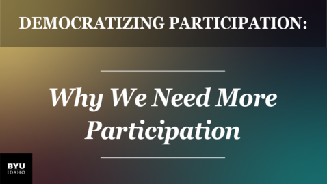 Thumbnail for entry Democratizing Participation: Why We Need More Participation