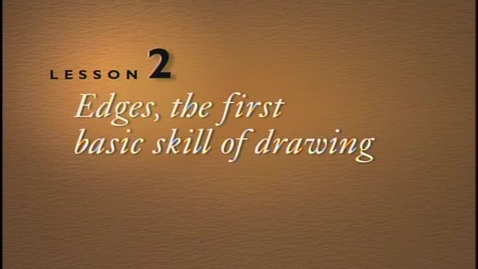 Thumbnail for entry Lesson 2 - Edges, the First Basic Skill of Drawing