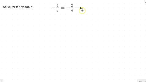 Thumbnail for entry Lesson 11 - Solving for a Variable on One Side Using Addition and Subtraction with Fractions #7