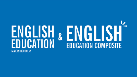 Thumbnail for entry Major Discovery: English Education & English Education Composite