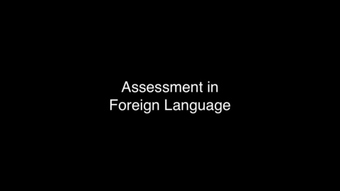 Thumbnail for entry 11 Assessment in Foreign Language