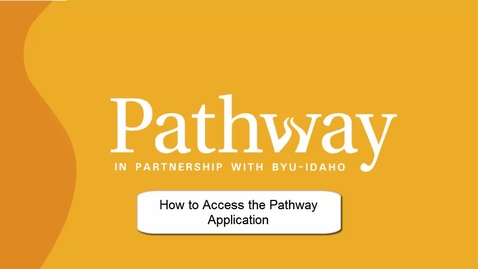 Thumbnail for entry Accessing the Pathway Application