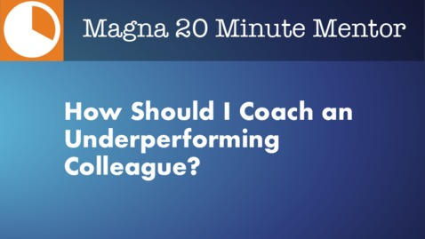 Thumbnail for entry How Should I Coach an Underperforming Colleague?