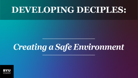 Thumbnail for entry Developing Disciples: Creating a Safe Environment