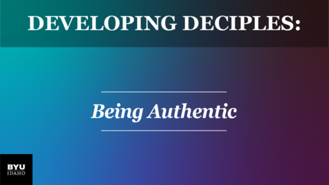 Thumbnail for entry Developing Disciples: Being Authentic